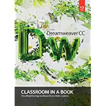 Adobe Dreamweaver Cc Classroom In A Book: The Official Training Workbook From Adobe Systems