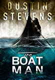 The Boat Man (A Reed  by Dustin Stevens