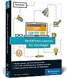 WordPress-Layouts für Einsteiger: Designs anpassen und Child-Themes erstellen - für