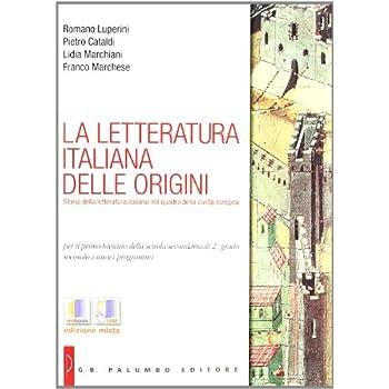 La Letteratura Italiana Delle Origini. Per Le Scuole Superiori. Con Espansione Online