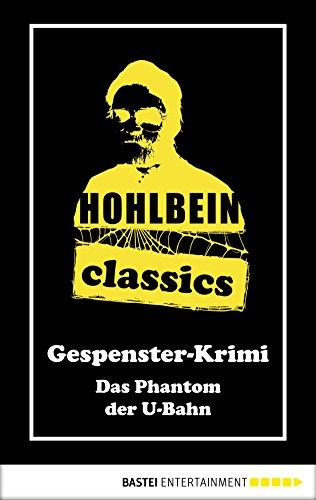 das-phantom-der-u-bahn-ein-gespenster-krimi-hohlbein-classics-6