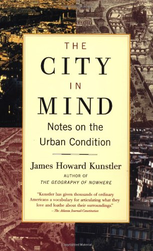 The City in Mind: Meditations on the Urban Condition: Notes on the Urban Condition