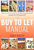 The buy To Let Manual 3rd Edition: How to invest for profit in residential property and manage the letting yourself