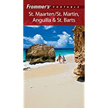 Frommer's Portable St. Maarten/St. Martin, Anguilla & St. Barts (Frommer's Portable St. Maarten/St. Martin/Anuilla & St. Barts)