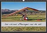Les volcans d'Auvergne vus du ciel (Calendrier mural 2017 DIN A3 horizontal): Balade automnale au-dessus des lacs d'Auvergne et de la Chaîne des Puys. (Calendrier mensuel, 14 Pages ) (Calvendo Nature)