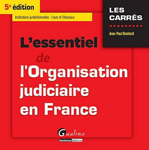 L'Essentiel de l'Organisation judiciaire en France, 5ème Ed. par Jean-paul Branlard