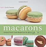 Macarons: Authentic French Cookie Recipes from the Macaron Cafe by Cecile Cannone (2010-12-13)