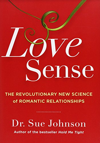 Love Sense: The Revolutionary New Science of Romantic Relationships PDF Books