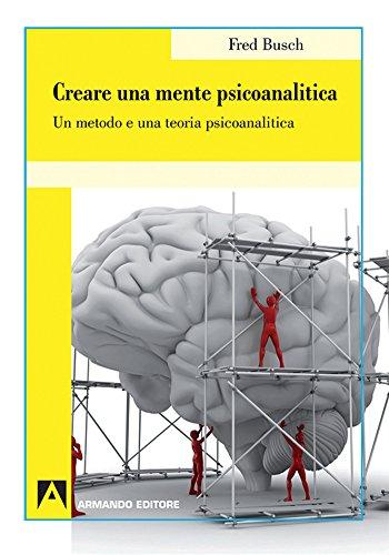 creare-una-mente-psicoanalitica-un-metodo-ed-una-teoria-psicoanalitica-psicoanalisi-e-psichiatria-di
