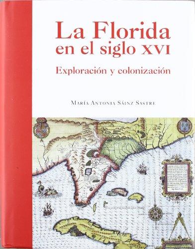 Descargar Libro La Florida en el siglo XVI de María Antonia Sainz Sastre