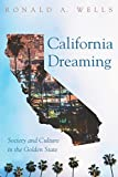 California Dreaming: Society and Culture in the Golden State (English Edition)