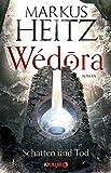 Wédora - Schatten und Tod: Roman (Die Sandmeer-Chroniken, Band 2) - Markus Heitz
