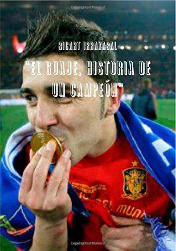 El Guaje, Historia De Un Campeon por Olga Ricart Irrazabal