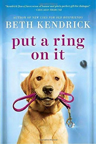 Put a Ring On It (Black Dog Bay Novel) by Beth Kendrick (2015-11-05)