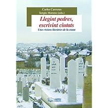 Llegint pedres, escrivint ciutats: Unes visions literàries de la ciutat (Sèrie Estudis)