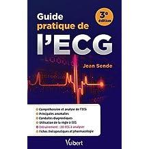 Guide pratique de l'ECG : Analyse - Compréhension - Conduites diagnostiques - Entraînements