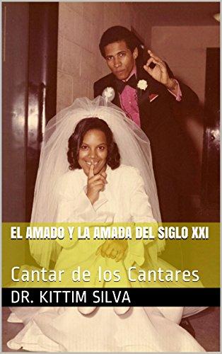 EL AMADO Y LA AMADA DEL SIGLO XXI: Cantar de los Cantares