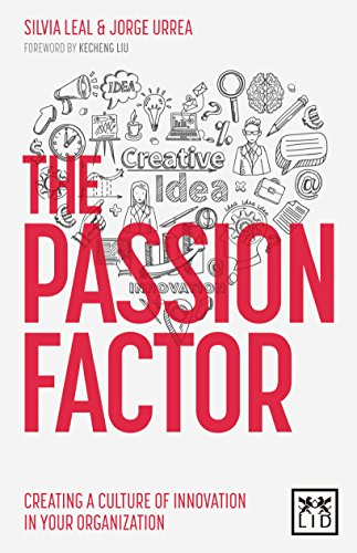 The Passion Factor: Creating a Culture of Innovation in Your Organization