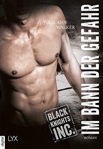 Black Knights Inc. - Im Bann der Gefahr von [Walker, Julie Ann]