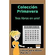 Libros para Niños: Colección Primavera: Tres libros en uno!