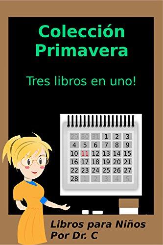 Libros Para Niños: Colección Primavera: Tres Libros En Uno! por Dr. C