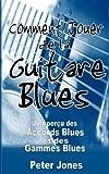 Comment jouer de la guitare blues: Un aperçu des accords et des gammes Blues