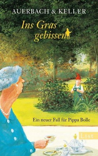 Ins Gras gebissen: Ein neuer Fall für Pippa Bolle (Ein Pippa-Bolle-Krimi, Band 4)
