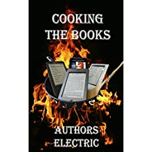 Cooking The Books: An Anthology from Authors Electric