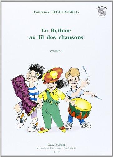 Le Rythme au fil des chansons vol. 1 par Jegoux-Krug L.