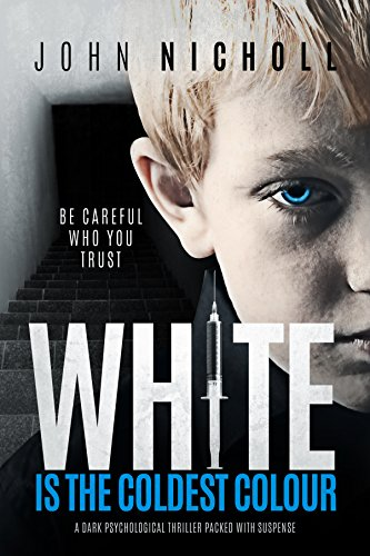 White is the coldest colour a dark psychological thriller packed white is the coldest colour a dark psychological thriller packed with suspense dr david fandeluxe PDF