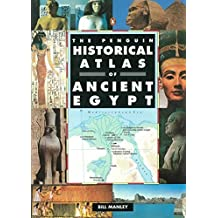The Penguin Historical Atlas of Ancient Egypt (Hist Atlas) by Bill Manley (1997-01-01)