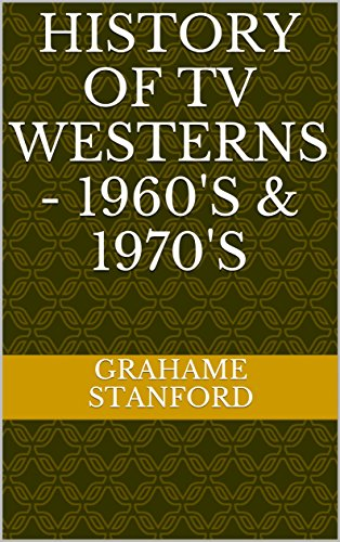 history-of-tv-westerns-1960s-1970s-english-edition