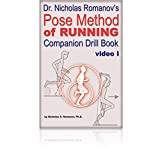Dr. Nicholas Romanov's Pose Method of Running Companion Drill Book - Video I