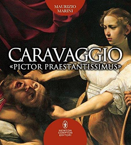 Caravaggio «pictor praestantissimus». Ediz. illustrata (Fuori collana) por Maurizio Marini
