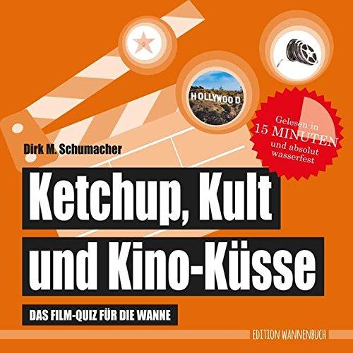 Ketchup, Kult und Kino-Küsse: Das Film-Quiz für die Wanne (Badebuch) (Badebücher für Erwachsene)