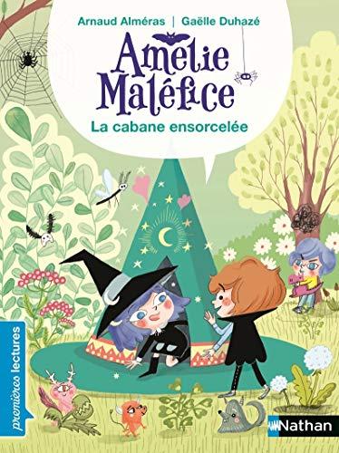 Amélie Maléfice - La Cabane ensorcelée - Lecture CP niveau 3 - Dès 6 ans par Arnaud Alméras