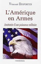 L'Amérique en Armes : Anatomie d'une puissance militaire