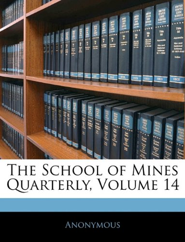 The School of Mines Quarterly, Volume 14