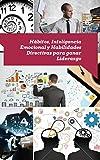 Image de Hábitos, Inteligencia Emocional y Habilidades Directivas para ganar Liderazgo: Avanzando el Coaching Empresarial