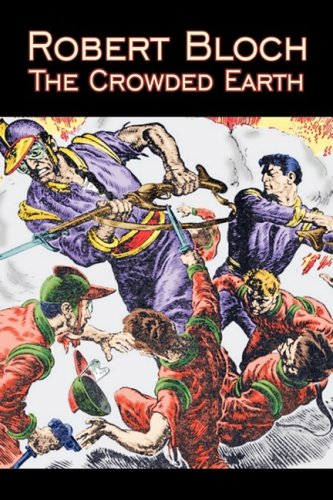 The Crowded Earth by Robert Bloch, Science Fiction, Fantasy, Adventure Cover Image