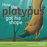 How the Platypus Got His Shape