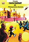 CHACHA CHAUDHARY AND PRINCESS ROZA: CHACHA CHAUDHARY SERIES