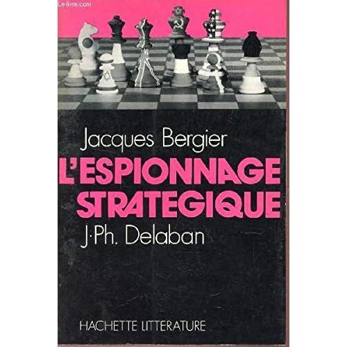 L'espionnage stratégique.