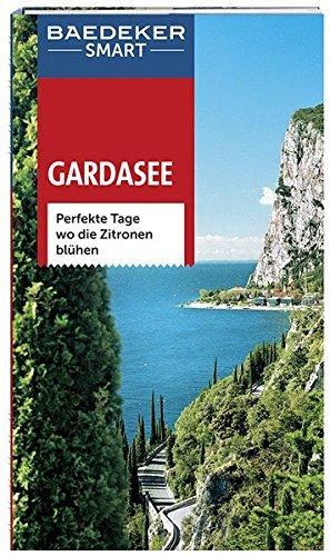 Preisvergleich Produktbild Baedeker SMART Reiseführer Gardasee: Perfekte Tage, wo die Zitronen blühen