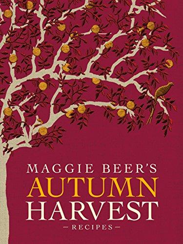 Maggie Beer\'s Autumn Harvest Recipes