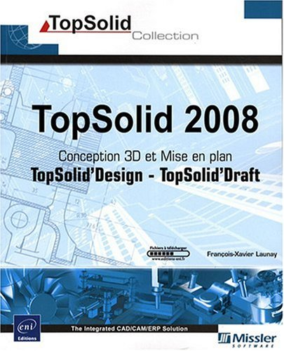 topsolid-2008-conception-3d-topsolid-design-et-mise-en-plan-topsolid-draft