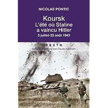 Koursk - L'été où Staline a vaincu Hitler
