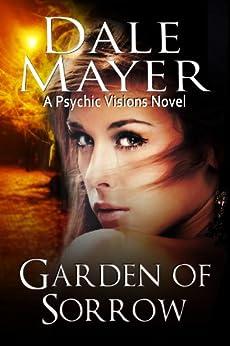 Garden of Sorrow (Psychic Visions Book 4) (English Edition) par [Mayer, Dale]