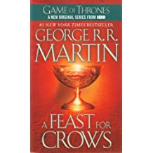 A Feast for Crows: Book Four of a Song of Fire and Ice