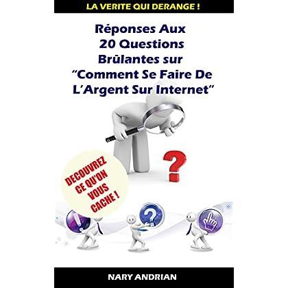 Réponses Aux 20 Questions Brûlantes Sur Comment Faire De L'Argent Sur Internet